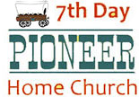 7th Day Pioneer Home Church